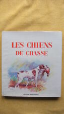 CHASSE - LES CHIENS DE CHASSE - MANUFRANCE -1969- ILLUSTRE KERDAMEC - HEROUT