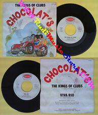 LP 45 7'' CHOCOLAT'S The kings of clubs Viva rio 1976 italy HARMONY no cd mc*dvd