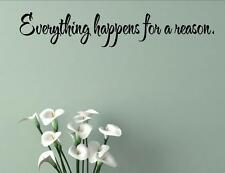 Everything happens for a reason... Vinyl Wall Stickers #1723