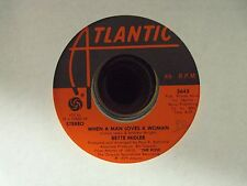 "BETTE MIDLER When A Man Loves A Woman/Love Me With A Feeling 7"" 45 late-70's pop"