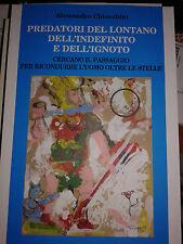 PREDATORI DEL LONTANO DELL'INDEFINITO E DELL'IGNOTO ALESSANDRO CHIOCCHINI