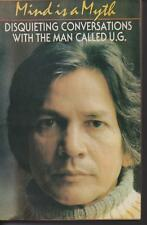MIND IS A MYTH , DISQUIETING CONVERSATIONS WITH THE MAN CALLED U.G. 1st ed 1988