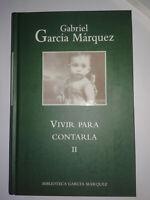Vivir para contarla  II  García Márquez, Gabriel VOLUMEN 2