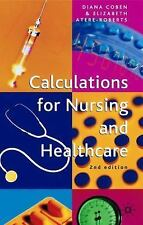 Calculations for Nursing Healthcare by Elizabeth Atere-Roberts and Diana...