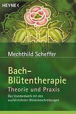 Bach-Blütentherapie. Theorie und Praxis von Mechthild Sc... | Buch | Zustand gut