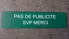 """Plaque gravée"""" Pas de Publicité """"avec adhésif ,étiquette 10 cm x 2.5 cm ,verte"""
