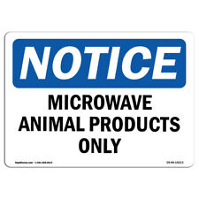 OSHA Notice - Microwave Animal Products Only Sign | Heavy Duty Sign or Label