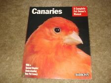 Canaries A Complete Pet Owner's Manual From Barron's Books