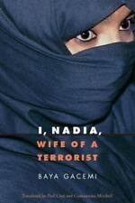 I, Nadia, Wife of a Terrorist (France Overseas: Studies in Empire and D) Baya G