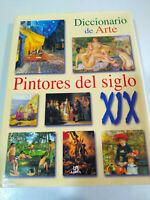 Pintores del Siglo XIX Diccionario de Arte Libro Gran Formato 374 pags - 2002