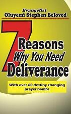 7 Reasons Why You Need Deliverance: With Over 60 Destiny Changing Prayer...