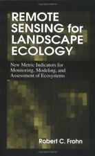 Remote Sensing for Landscape Ecology : New Metric Indicators for Monitoring, Mod
