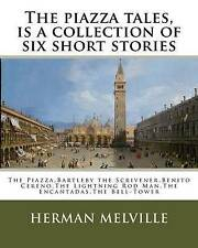 The Piazza Tales Is Collection Six Short Stories by America by Melville Herman