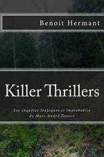 Killer Thrillers : Les Enquetes Loufoques et Improbables de Marc-Andre...