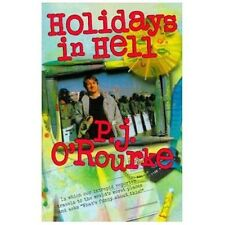 O'Rourke, P. J. Ser.: Holidays in Hell : In Which Our Intrepid Reporter...