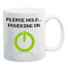 Please Hold Powering On 11 oz Coffee Mug funny video game xbox style gamer cup