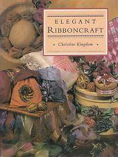 Elegant Ribboncraft by Christine Kingdom (1995, Paperback)