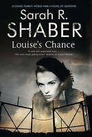 Louise's Chance. A 1940s Spy Thriller Set in Wartime Washington by Shaber, Sarah