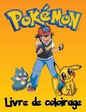 Pokemon Livre de Coloirage : Un Grand Livre de Coloriage Sur les Caractères...