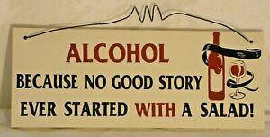 Small plaque Alcohol, Because No Good Story...