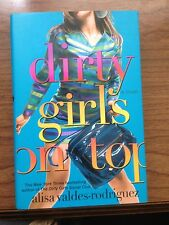 Dirty Girls on Top Alisa Valdes-Rodriguez Hardcover First Edition