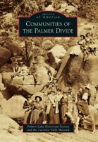 Communities of the Palmer Divide, Paperback by Palmer Lake Historical Society...