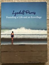 Narara Ecovillage Founding a Life and an Ecovillage Lyndall Parris 2019 SIGNED