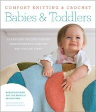 Comfort Knitting & Crochet: Babies & Toddlers: 50 Knit and Crochet Designs Using