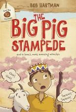 Goat Boy Chronicles: The Big Pig Stampede : And a Bunch More Amazing Miracles