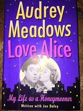 AUDREY MEADOWS - LOVE, ALICE SIGNED AUTOGRAPHED FIRST EDITION BOOK DJ JSA COA
