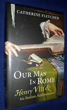 Our Man in Rome: Henry VIII and His Italian Ambassador | B/New HB, 2012