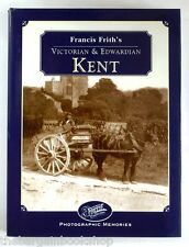 FRANCIS FRITH'S VICTORIAN & EDWARDIAN KENT - Photographic Memories - 1st Edition