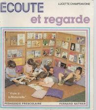 """ECOUTE ET REGARDE, """"VIVRE A LA MATERNELLE"""", par Lucette CHAMPDAVOINE, Ed NATHAN"""
