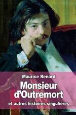 Monsieur D'Outremort : Et Autres Histoires Singulières by Maurice Renard...