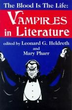 The Blood Is the Life : Vampires in Literature (1999, Hardcover)
