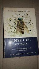 Gabriele Pozzi INSETTI D'ITALIA illustrato ediz Aldo Martello buonoA