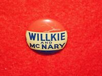 VINTAGE PINBACK BUTTON WILLKIE and McNARY POLITICAL