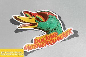 Duck Ducking Motherquacker Vinyl Sticker Decal Window Car Van Bike 4513
