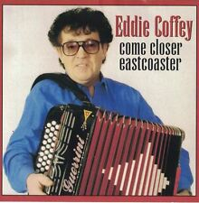 Eddy Coffey Come Closer Eastcoaster Music CD Accrodian