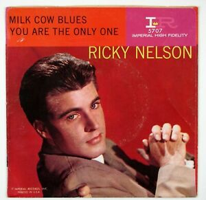 RICKY NELSON Milk Cow Blues/You Are The only One 7IN 1960 VG+ NM-