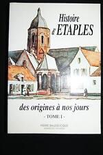 HISTOIRE D'ETAPLES DES ORIGINES A NOS JOURS T1-BAUDELICQUE ILLUSTRE 1993