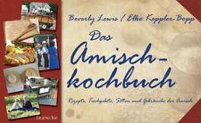 Das Amisch-Kochbuch: Rezepte, Tischgebete, Sitten und Gebräuche der Amisch - Bev