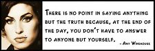 Wall Quote - Amy Winehouse - There is no point in saying anything but the truth