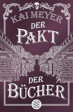 Der Pakt der Bücher von Kai Meyer (Taschenbuch)