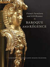USED (GD) French Furniture and Gilt Bronzes: Baroque and Regence, Catalogue of t