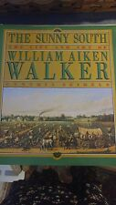 The Sunny South: The Life and Art of William Aiken Walker