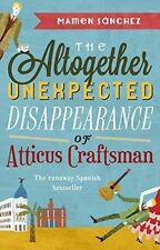 Good, The Altogether Unexpected Disappearance of Atticus Craftsman, Sanchez, Mam