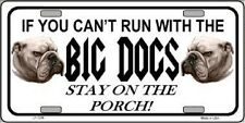 If You Can't Run With The Big Dogs Metal Novelty License Plate Tag