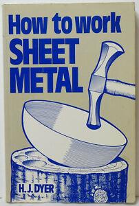 How to Work Sheet Metal by Herbert J. Dyer (Paperback, 1984) Good & Clean.