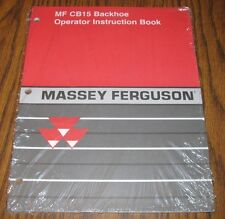 Massey Ferguson Cb15 Backhoe Operators Manual Tractor mf Issued 2008 New!